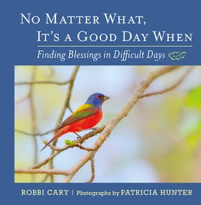 No Matter What, It's a Good Day When: Finding Blessings in Difficult Days Independent Publisher