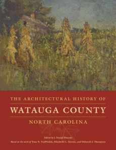 The Architectural History of Watauga County, North Carolina, edited by J. Daniel Pezzoni