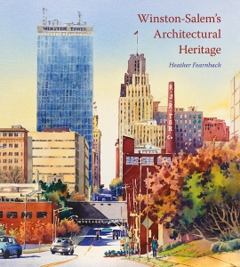 Winston-Salem's Architectural Heritage Forsyth County Historic Resources Commission