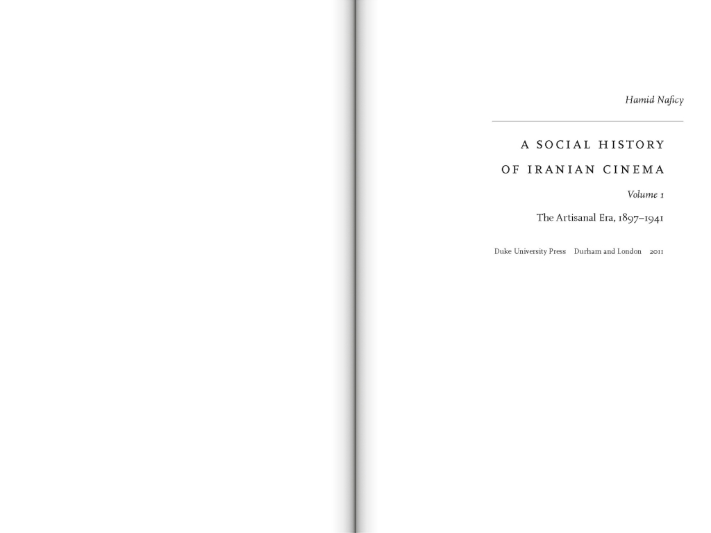 A Social History of Iranian Cinema: The Artisanal Era, 1897–1941, Volume 1, by Hamid Naficy