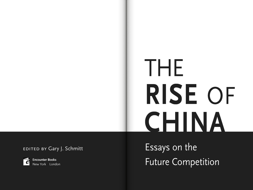 The Rise of China: Essays on the Future Competition, edited by Gary J. Schmitt